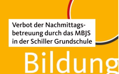 Verbot der Nachmittagsbetreuung durch das MBJS in der Potsdamer Schiller Grundschule
