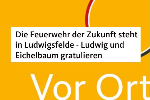 Die Feuerwehr der Zukunft steht in Ludwigsfelde – Ludwig und Eichelbaum gratulieren der Wache