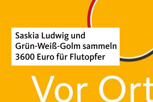 Saskia Ludwig und Grün-Weiß-Golm sammeln 3600 Euro für Flutopfer