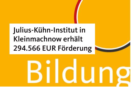 Julius-Kühn-Institut in Kleinmachnow erhält 294.566,00 EUR Förderung