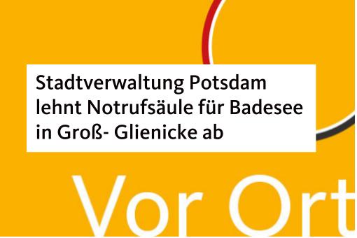 """Notrufsäule verweigert- Ludwig kritisiert Entscheidung der Potsdamer Stadtverwaltung als """"praxisfern"""""""