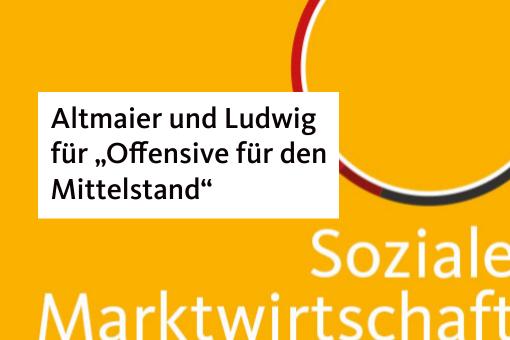 """Altmaier und Ludwig für """"Offensive für den Mittelstand"""""""
